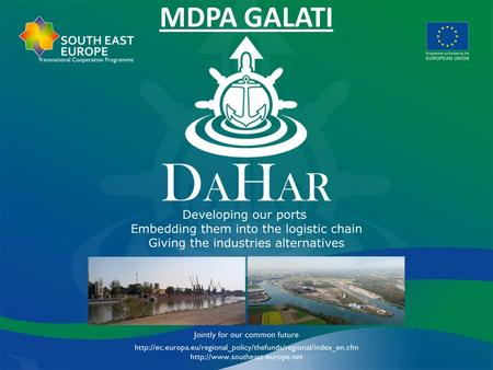 MDPA GALATI. The Danube is the 2nd longest river in Europe after the Volga, and it has been a transport mode since ancient times. Its accelerated development.
