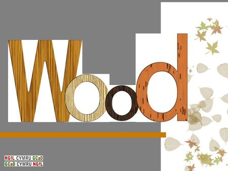 Task – name 10 objects made of wood that is in close proximity to you. Wood.