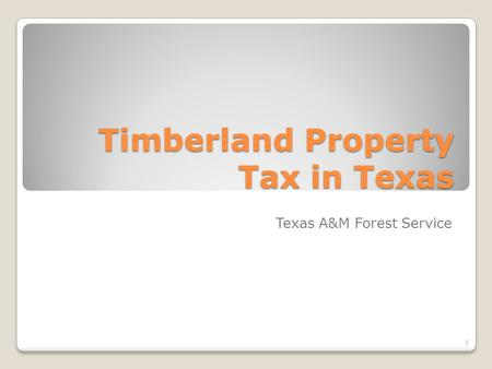 Timberland Property Tax in Texas Texas A&M Forest Service 1.