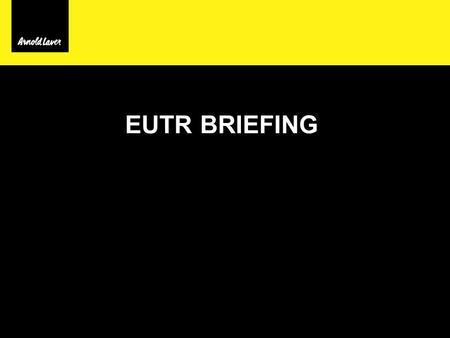 EUTR BRIEFING. What is the EUTR? Why is it important to you? What is the timescale? What are your obligations? What is the role of Monitoring Organisations?