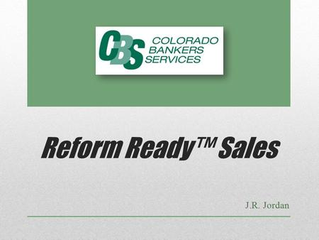 "Reform Ready™ Sales J.R. Jordan. ""More than 25 years ago, I had a dream to provide money for those patients who had been diagnosed with a critical illness."