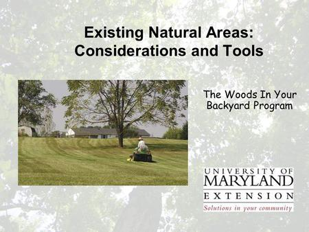 Existing Natural Areas: Considerations and Tools The Woods In Your Backyard Program.
