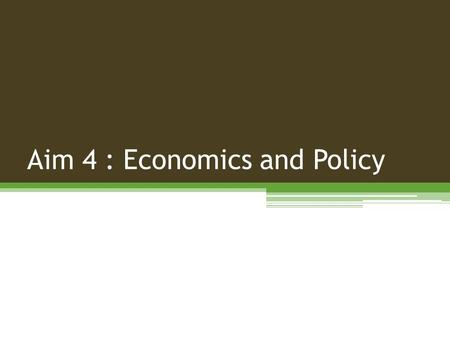 Aim 4 : Economics and Policy. Aim 4 Members Robert Abt, Faculty, NCSU Damian Adams, Faculty, UF Douglas Carter, Faculty, UF Don Grebner, Faculty, MSU.