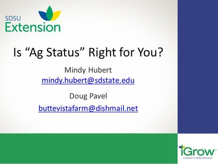 "Is ""Ag Status"" Right for You? Mindy Hubert  Doug Pavel"