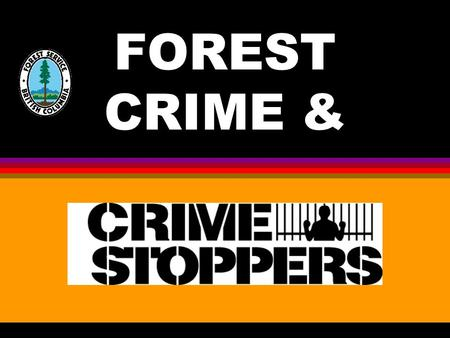 FOREST CRIME & THE ILLEGAL CUTTING OF TIMBER IS A CRIME!