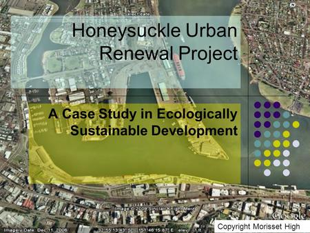 Honeysuckle Urban Renewal Project A Case Study in Ecologically Sustainable Development Copyright Morisset High.