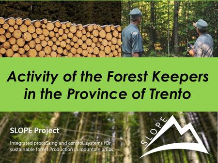 Activity of the Forest Keepers in the Province of Trento.