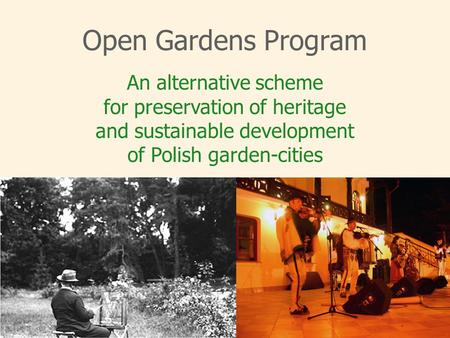 An alternative scheme for preservation of heritage and sustainable development of Polish garden-cities Open Gardens Program.