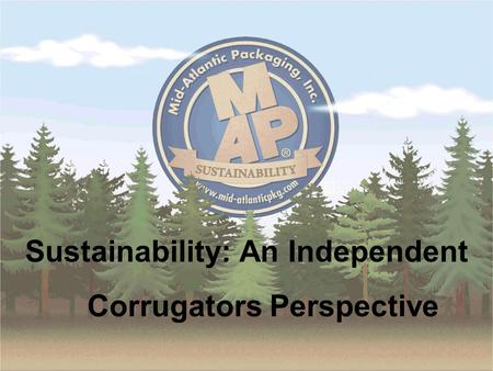 Sustainability: An Independent Corrugators Perspective.
