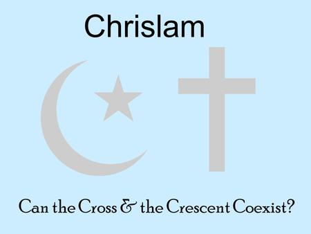 Chrislam Can the Cross & the Crescent Coexist?. Will You Join Us In Faith Shared? Faith Shared asks houses of worship across the country to organize events.