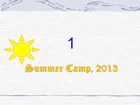 1 Summer Camp, 2013. COLLABORATIVE LEARNING & MULTIPLE INTELLIGENCES (0332-3799529)