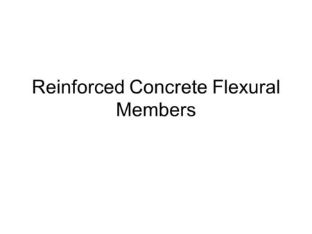 Reinforced Concrete Flexural Members
