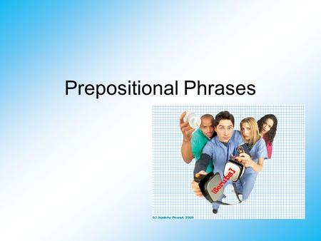 Prepositional Phrases. Phrase A phrase is a group of words, but it is NOT a complete sentence.