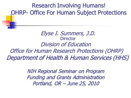Research Involving Humans! OHRP- Office For Human Subject Protections