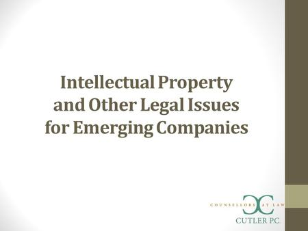 Intellectual Property and Other Legal Issues for Emerging Companies.