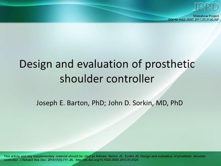 This article and any supplementary material should be cited as follows: Barton JE, Sorkin JD. Design and evaluation of prosthetic shoulder controller.