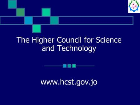 The Higher Council for Science and Technology www.hcst.gov.jo.