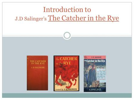 Introduction to J.D Salinger's The Catcher in the Rye.