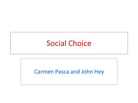 Social Choice Carmen Pasca and John Hey. What is this picture?