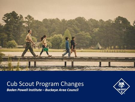 Baden Powell Institute – Buckeye Area Council Cub Scout Program Changes.