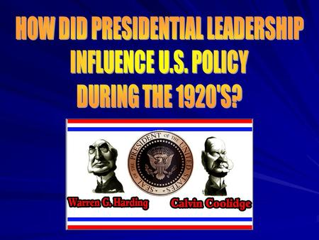 HOW DID PRESIDENTIAL LEADERSHIP