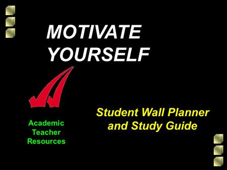 Academic Teacher Resources Student Wall Planner and Study Guide MOTIVATE YOURSELF.