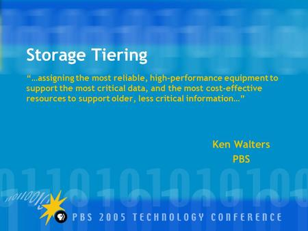 "Storage Tiering ""…assigning the most reliable, high-performance equipment to support the most critical data, and the most cost-effective resources to support."