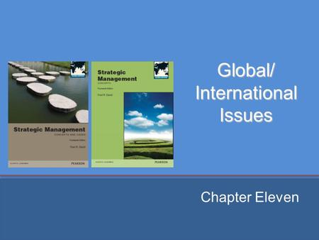 Global/ International Issues Chapter Eleven. Chapter Objectives 1. Explain the advantages and disadvantages of entering global markets. 2. Discuss protectionism.