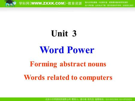 Word Power Unit3 Forming abstract nouns Words related to computers.