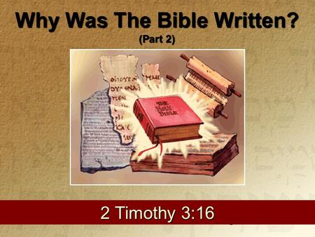 1 2 Timothy 3:16 Why Was The Bible Written? (Part 2)