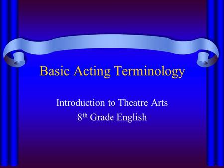 Basic Acting Terminology
