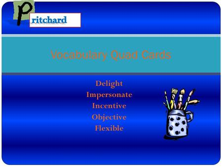 Delight Impersonate Incentive Objective Flexible Vocabulary Quad Cards.