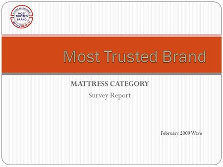 MATTRESS CATEGORY Survey Report February 2009 Wave.