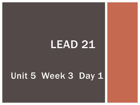 Unit 5 Week 3 Day 1 LEAD 21. 1. foil 6. toy 2. join 7. soy 3. point8. avoid 4. noise9. would 5. enjoy 10. could SPELLING LIST.