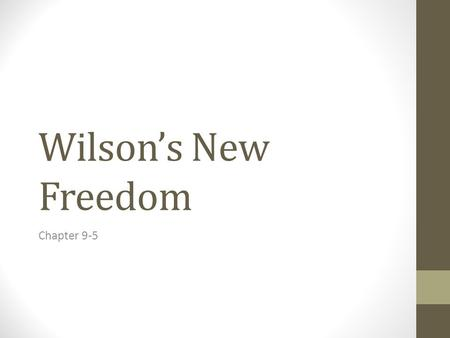 Wilson's New Freedom Chapter 9-5.