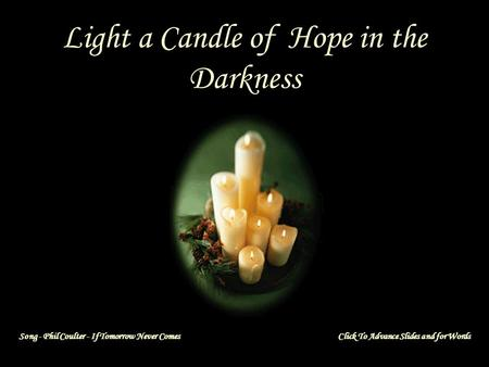 Light a Candle of Hope in the Darkness