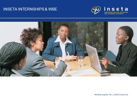 INSETA INTERNSHIPS & WBE. 2 INSETA Policy Statement According to the INSETA Policy Statement, INSETA will support Internships / Work-based Experience.