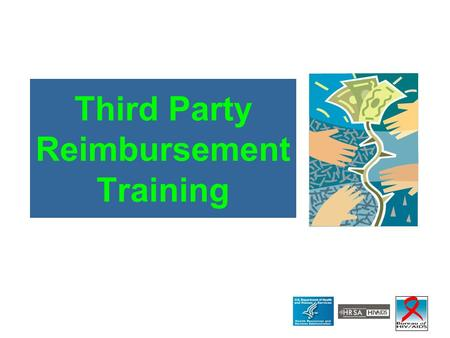 Third Party Reimbursement Training. Julia Hidalgo, ScD, MSW, MPH Positive Outcomes, Inc. Harwood MD