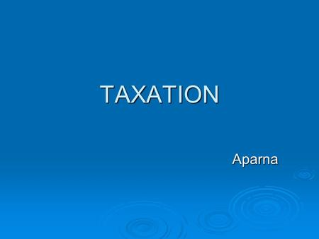 TAXATION Aparna.