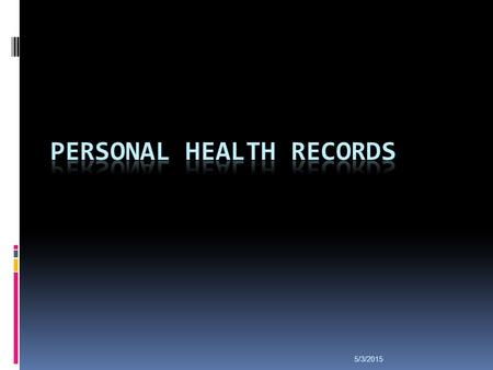 5/3/2015. PHR is a tool for collecting, tracking and sharing important, up-to-date information about an individual's health or the health of someone.