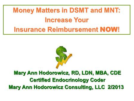 Money Matters in DSMT and MNT: Increase Your