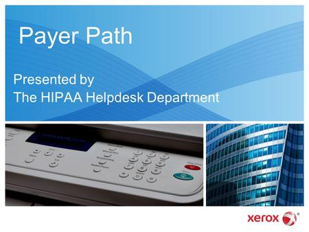 Presented by The HIPAA Helpdesk Department Payer Path.