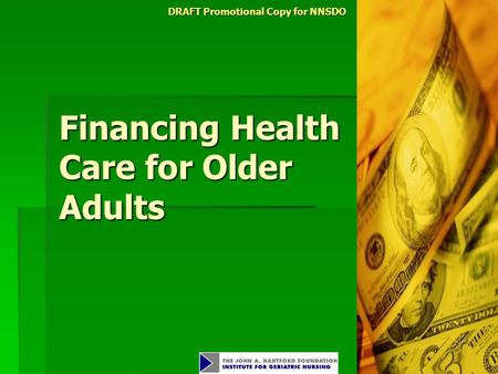 DRAFT Promotional Copy for NNSDO Financing Health Care for Older Adults.