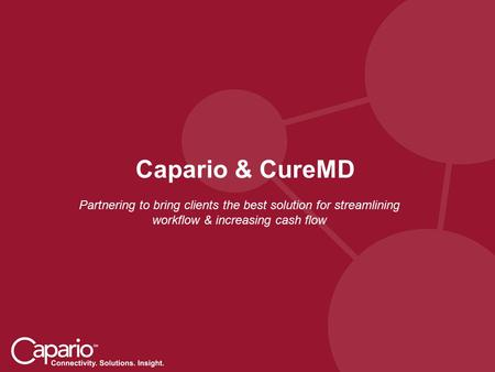 Capario & CureMD Partnering to bring clients the best solution for streamlining workflow & increasing cash flow.