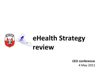 EHealth Strategy review CEO conference 4 May 2011.
