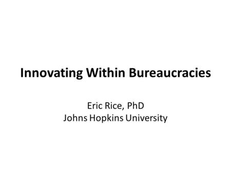 Innovating Within Bureaucracies