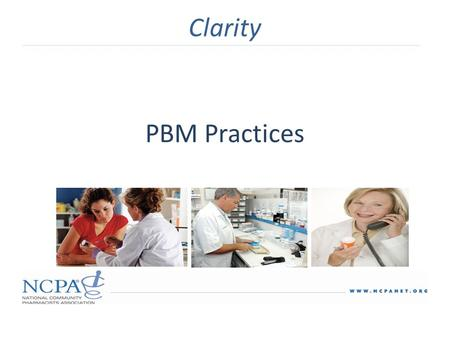 "PBM Practices Clarity. PBM Practices 1.Charge client administration fees for drugs that were not dispensed – PBM use contract terms such as ""claims"" that."