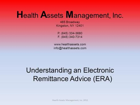 H ealth A ssets M anagement, Inc. 465 Broadway Kingston, NY 12401 P. (845) 334-3680 F. (845) 340-7314  Understanding.