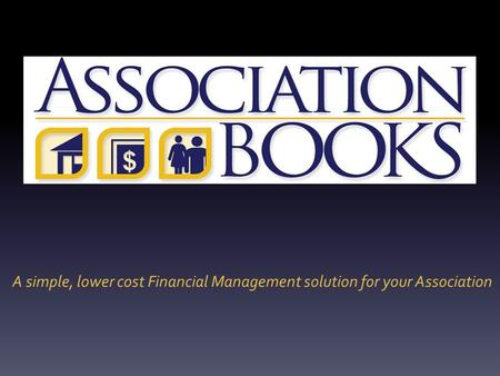 A simple, lower cost Financial Management solution for your Association.