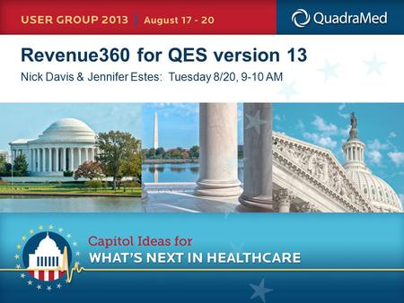 Revenue360 for QES version 13 Nick Davis & Jennifer Estes: Tuesday 8/20, 9-10 AM.